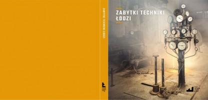 Album z ponad setką wyjątkowych zdjęć zabytków techniki w Łodzi autorstwa Pawła Augustyniaka.