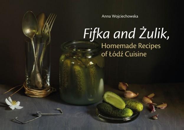 Fifka & Żulik. Homemade recipes from Łódź – okładka